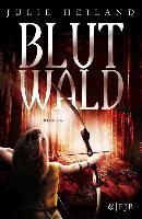 Cover-Bild zu Blutwald (eBook) von Heiland, Julie