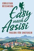 Cover-Bild zu Easy nach Assisi von Busemann, Christian