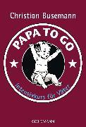 Cover-Bild zu Papa To Go (eBook) von Busemann, Christian