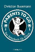 Cover-Bild zu Parents To Go (eBook) von Busemann, Christian