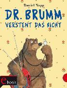 Cover-Bild zu Dr. Brumm: Dr. Brumm versteht das nicht (eBook) von Napp, Daniel
