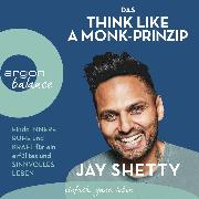 Cover-Bild zu Das Think Like a Monk-Prinzip (Audio Download) von Shetty, Jay