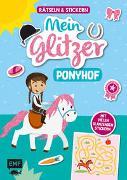 Rätseln und Stickern - Mein Glitzer-Ponyhof: Mit vielen glänzenden Stickern
