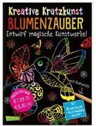 Kreative Kratzkunst: Blumenzauber von Poitier, Anton (Illustr.)