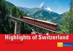 Highlights of Switzerland von Sonderegger, Christof