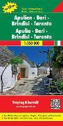 Apulien - Bari - Brindisi - Taranto, Top 10 Tips, Autokarte 1:150.000. 1:150'000 von Freytag-Berndt und Artaria KG