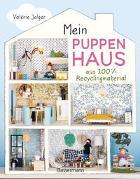 Mein Puppenhaus aus 100% Recyclingmaterial. Inklusive Möbel, Figuren und Zubehör von Jelger, Valérie
