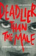 Cover-Bild zu Deadlier Than The Male (eBook) von Skelton, Douglas