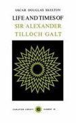 Cover-Bild zu Life and Time of Sir Alexander Tilloch Galt von Skelton, Oscar Douglas