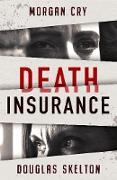 Cover-Bild zu Death Insurance (eBook) von Cry, Morgan