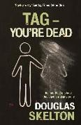 Cover-Bild zu Tag - You're Dead (eBook) von Skelton, Douglas