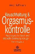 Cover-Bild zu Keuschhaltung und Orgasmuskontrolle <pipe> Erotischer Ratgeber (eBook) von Hoffmann, Arne