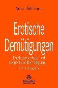 Cover-Bild zu Erotische Demütigungen <pipe> Erotischer Ratgeber (eBook) von Hoffmann, Arne