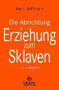 Cover-Bild zu Die Abrichtung & Erziehung zum Sklaven <pipe> Erotischer Ratgeber (eBook) von Hoffmann, Arne