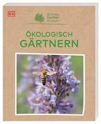 Grünes Gartenwissen. Ökologisch gärtnern von Allaway, Zia