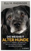 Die Weisheit alter Hunde von Radinger, Elli H.