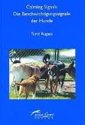 Calming Signals - Die Beschwichtigungssignale der Hunde von Rugaas, Turid