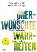 Unerwünschte Wahrheiten von Vahrenholt, Fritz