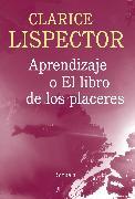 Cover-Bild zu Aprendizaje o el libro de los placeres (eBook) von Lispector, Clarice