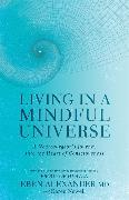 Living in a Mindful Universe von Alexander, Eben