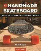 The Handmade Skateboard von Berger Matt