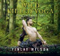 Wild Kilted Yoga von Wilson, Finlay