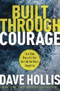 Built Through Courage von Hollis, Dave