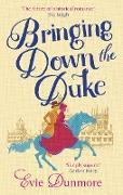 Cover-Bild zu Bringing Down the Duke (eBook) von Dunmore, Evie