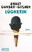 Cover-Bild zu Lügnerin (eBook) von Gundar-Goshen, Ayelet