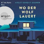 Cover-Bild zu Wo der Wolf lauert (Ungekürzt) (Audio Download) von Gundar-Goshen, Ayelet