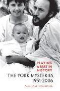 Cover-Bild zu Playing a Part in History: The York Mysteries, 1951 - 2006 von Rogerson, Margaret