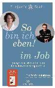 Cover-Bild zu So bin ich eben! im Job (eBook) von Stahl, Stefanie