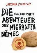 Cover-Bild zu Die unglaublichen Abenteuer des Migranten Nemec von Konecny, Jaromir