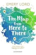 Cover-Bild zu The Map from Here to There von Lord, Emery