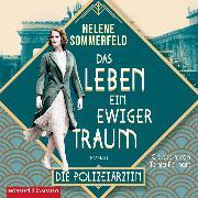Cover-Bild zu Polizeiärztin Magda Fuchs - Das Leben, ein ewiger Traum (Polizeiärztin Magda Fuchs-Serie 1) (Audio Download) von Sommerfeld, Helene