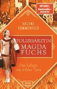 Cover-Bild zu Polizeiärztin Magda Fuchs - Das Leben, ein wilder Tanz von Sommerfeld, Helene