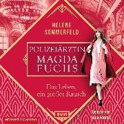 Cover-Bild zu Polizeiärztin Magda Fuchs - Das Leben, ein großer Rausch (Polizeiärztin Magda Fuchs-Serie 2) (Audio Download) von Sommerfeld, Helene