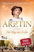 Cover-Bild zu Die Ärztin: Die Wege der Liebe (eBook) von Sommerfeld, Helene