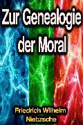 Cover-Bild zu Zur Genealogie der Moral (eBook) von Nietzsche, Friedrich Wilhelm