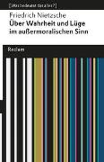 Cover-Bild zu Über Wahrheit und Lüge im außermoralischen Sinne von Nietzsche, Friedrich