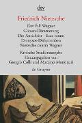 Cover-Bild zu Der Fall Wagner. Götzen-Dämmerung. Der Antichrist. Ecce homo. Dionysos-Dithyramben. Nietzsche contra Wagner von Nietzsche, Friedrich