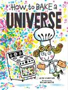 How to Bake a Universe (eBook) von Carvlin, Alec