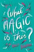 Cover-Bild zu What Magic Is This? (eBook) von Bourne, Holly