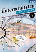 Cover-Bild zu DuMont Bildband Die unterschätzten Städte in Europa von Bötig, Klaus