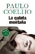La quinta montaña / The Fifth Mountain von Coelho, Paulo