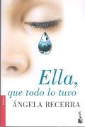 Ella, que todo lo tuvo von Becerra, Ángela