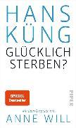 Cover-Bild zu Glücklich sterben? (eBook) von Küng, Hans