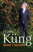 Cover-Bild zu What I Believe (eBook) von Küng, Hans