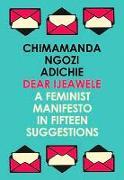 Dear Ijeawele, or a Feminist Manifesto in Fifteen Suggestions von Adichie, Chimamanda Ngozi