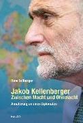 Cover-Bild zu Jakob Kellenberger. Zwischen Macht und Ohnmacht